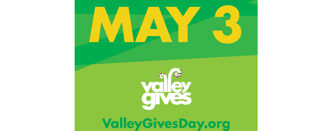 Valley Gives Day is May 3rd!