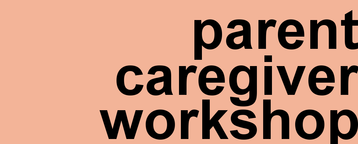 parent caregiver workshop